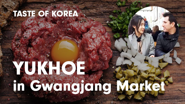[Taste of Korea] Yukhoe in Gwangjang Market